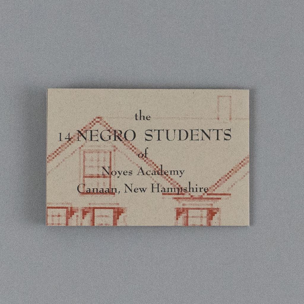 """Front cover of """"Students"""" Text reads: """"the 14 NEGRO STUDENTS of Noyes Academy / Canaan, New Hampshire"""""""